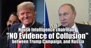 House Intelligence chairman: 'NO Evidence of Collusion' between Trump Campaign, and Russia