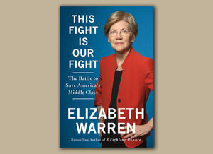 "Excerpt: Elizabeth Warren's ""This Fight Is Our Fight"""