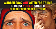 """Out of Touch Elizabeth Warren Says Trump Won Because YOU ARE """"Scared"""" of People who """"Look Different"""""""